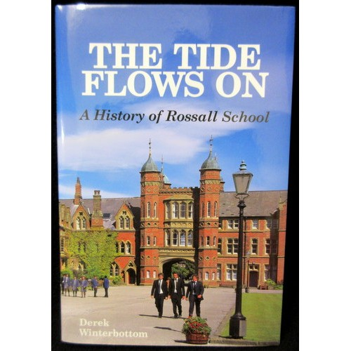 The Tide Flows On: a History of Rossall School by Derek Winterbottom
